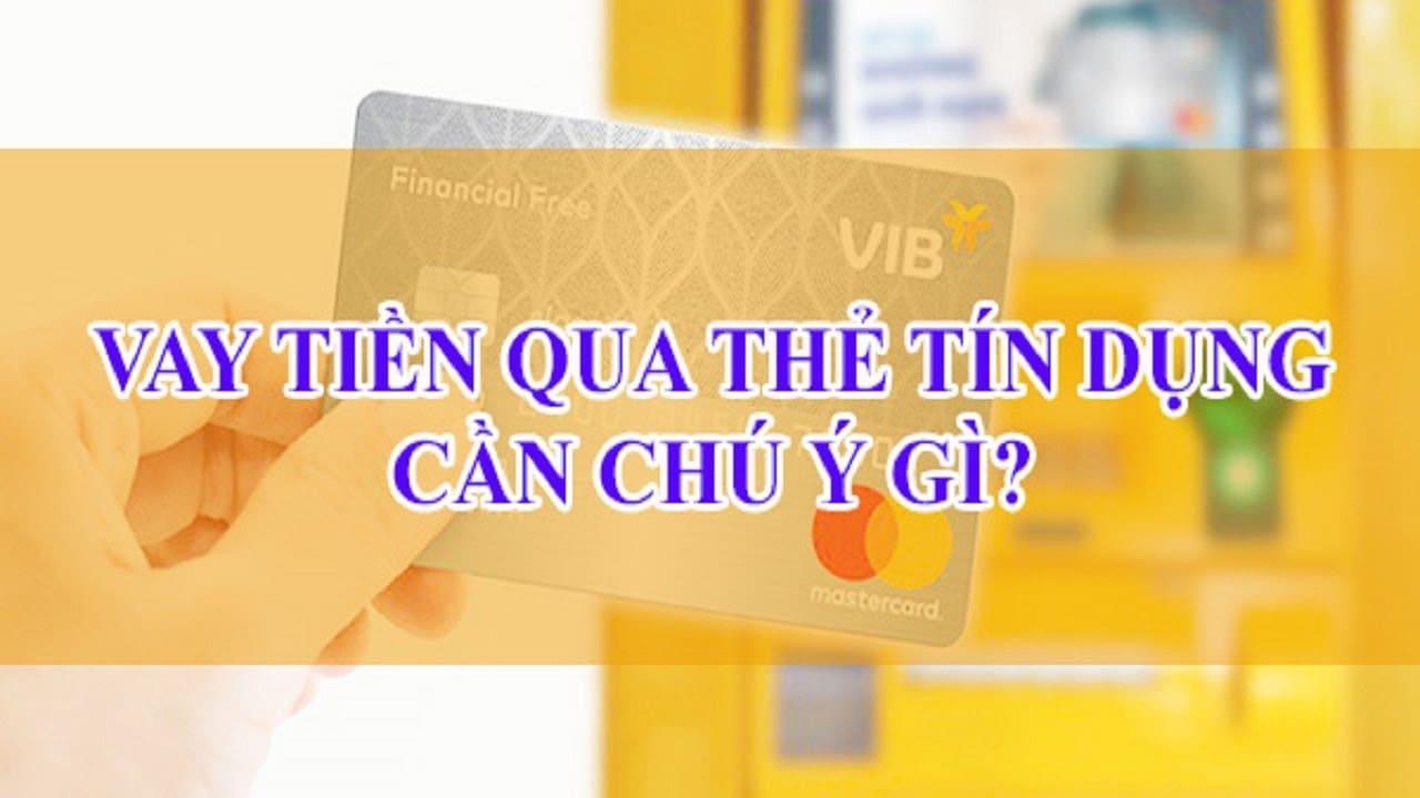 lưu ý khi vay tiền bằng thẻ tín dụng bao gồm những gì