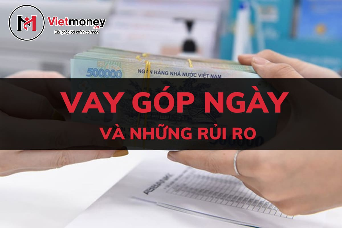 vay tiền trả góp ngày cho vay tiền góp ngày mức lãi suất thấp tại tphcm