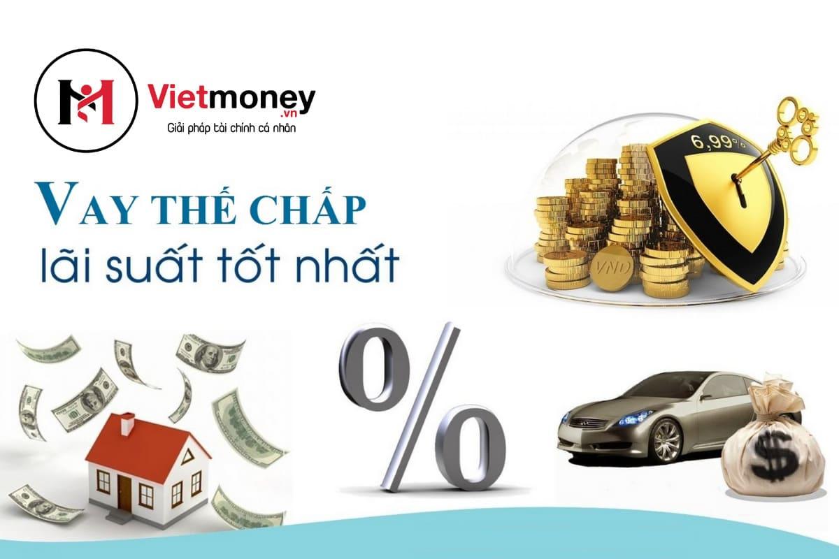 vay thế chấp là gì vay thế chấp linh hoạt lãi suất thấp nhất Viet Money